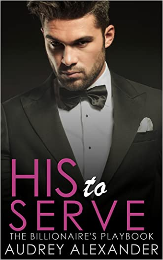 His to Serve (The Billionaire's Playbook Book 4)