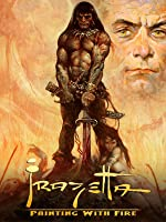 Frazetta: Painting with Fire