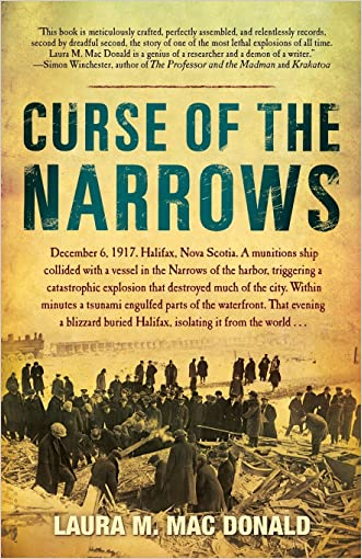 Curse of The Narrows: The Halifax Disaster of 1917 written by Laura M. Mac Donald