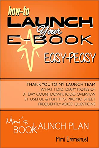 Mimi's Book Launch Plan: How to launch your ebook easy-peasy, with diary notes of 31-day count-down and to-do overview