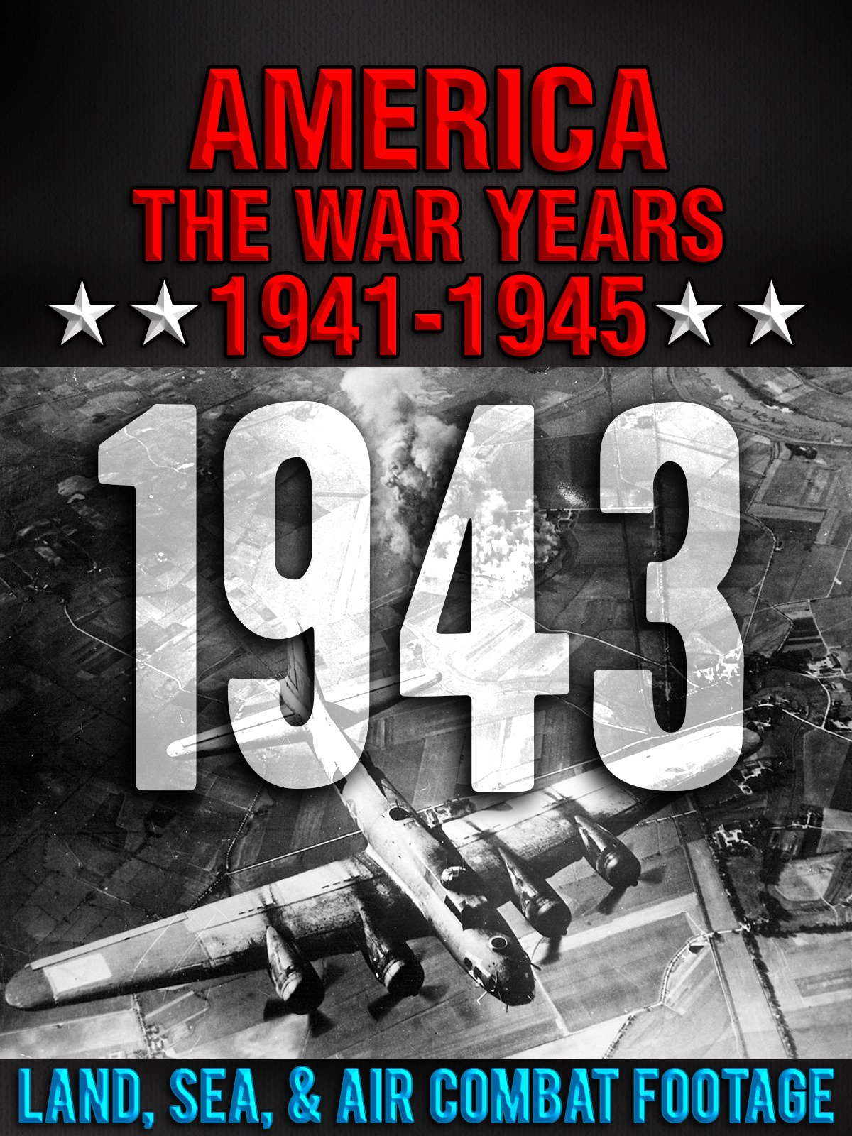 America The War Years 1941-1945: 1943 Land, Sea, Air Combat Footage