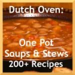Dutch Oven Cooking: Soup and Stew Rec...