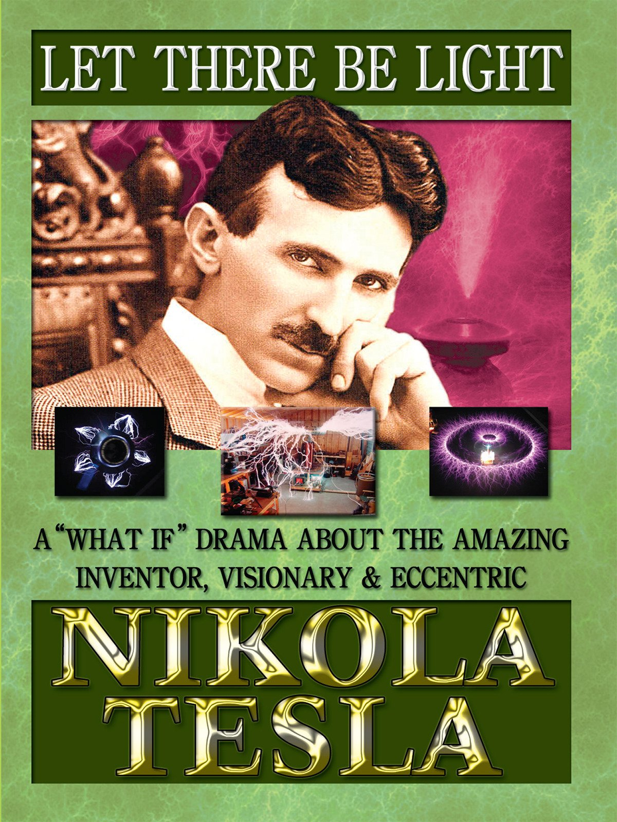 Nikola Tesla Let There Be Light