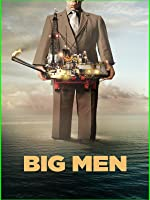Big Men [HD]