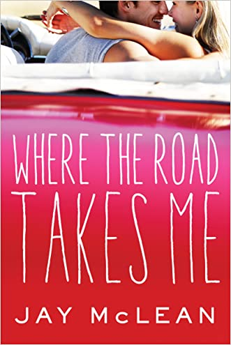 Where the Road Takes Me written by Jay McLean