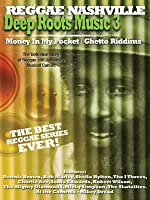 Deep Roots Music 3: Money In My Pocket / Ghetto Riddims