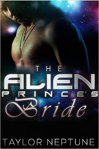The Alien Prince's Bride (Alien Warrior Brides Book 2)