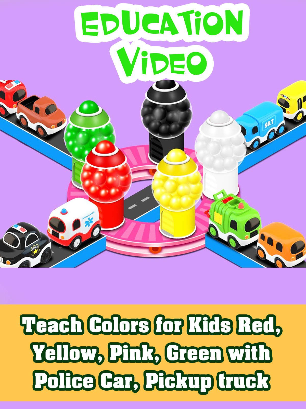 Teach Colors for Kids Red, Yellow, Pink, Green with Police Car, Pickup truck