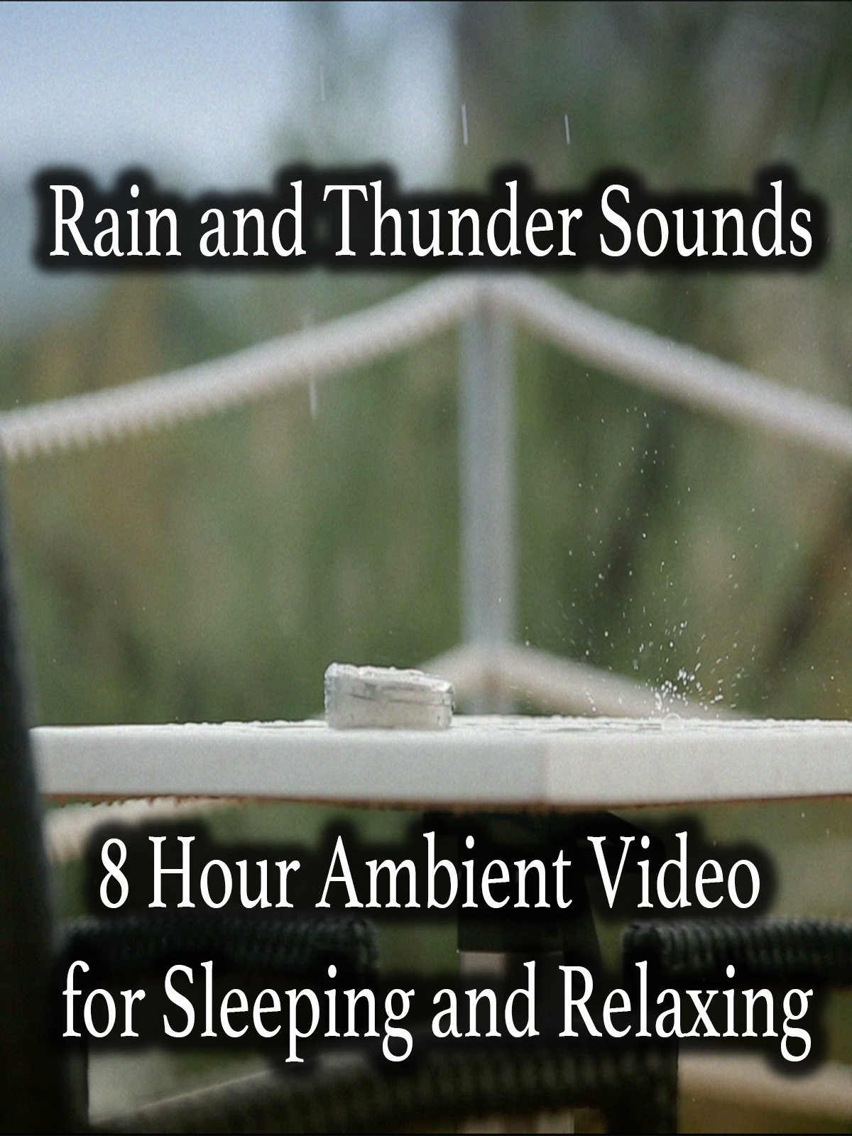 Rain and Thunder Sounds 8 Hour Ambient Video for Sleeping and Relaxing