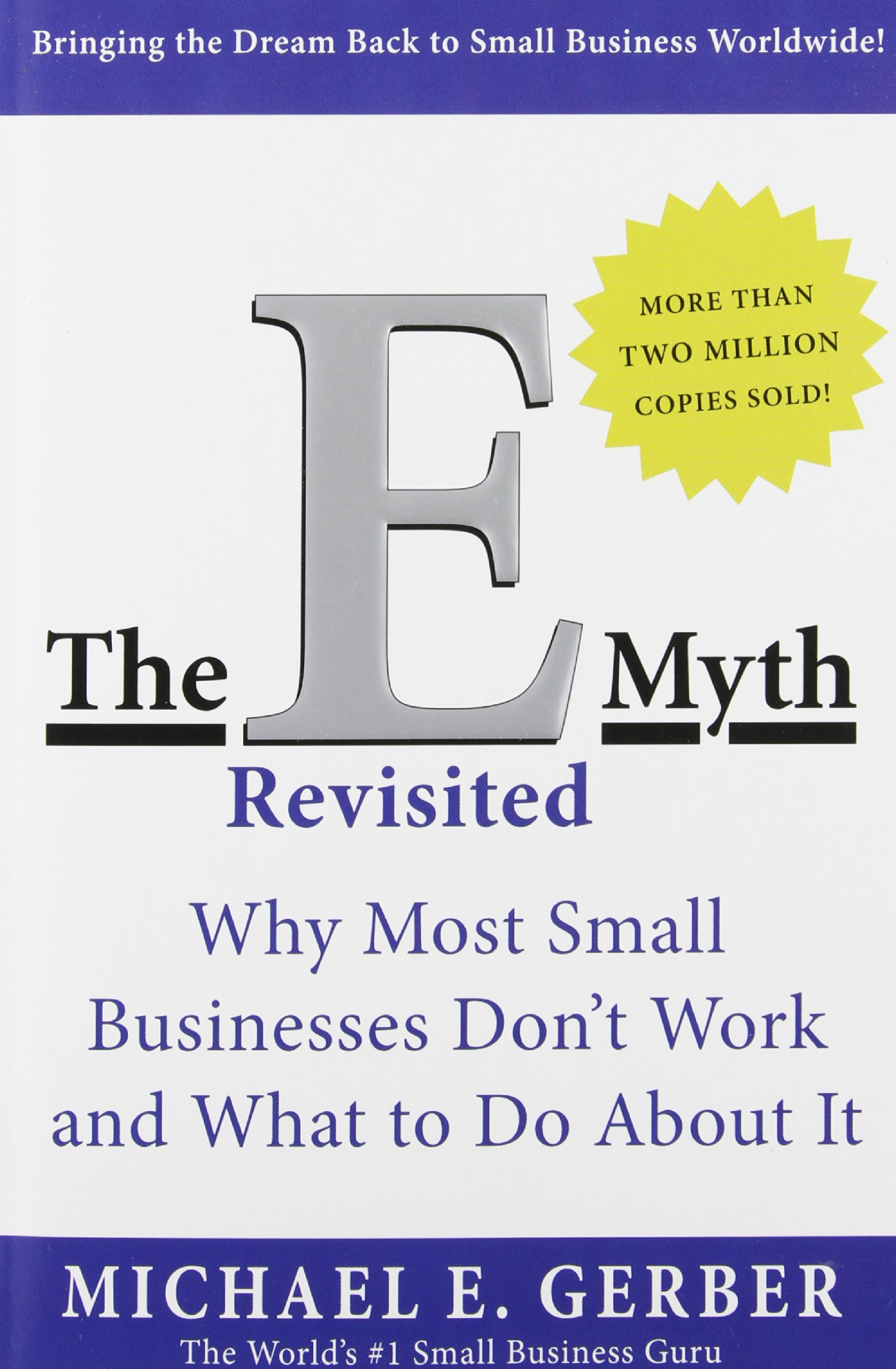 The E-Myth Revisited - Why Most Small Businesses Don't Work