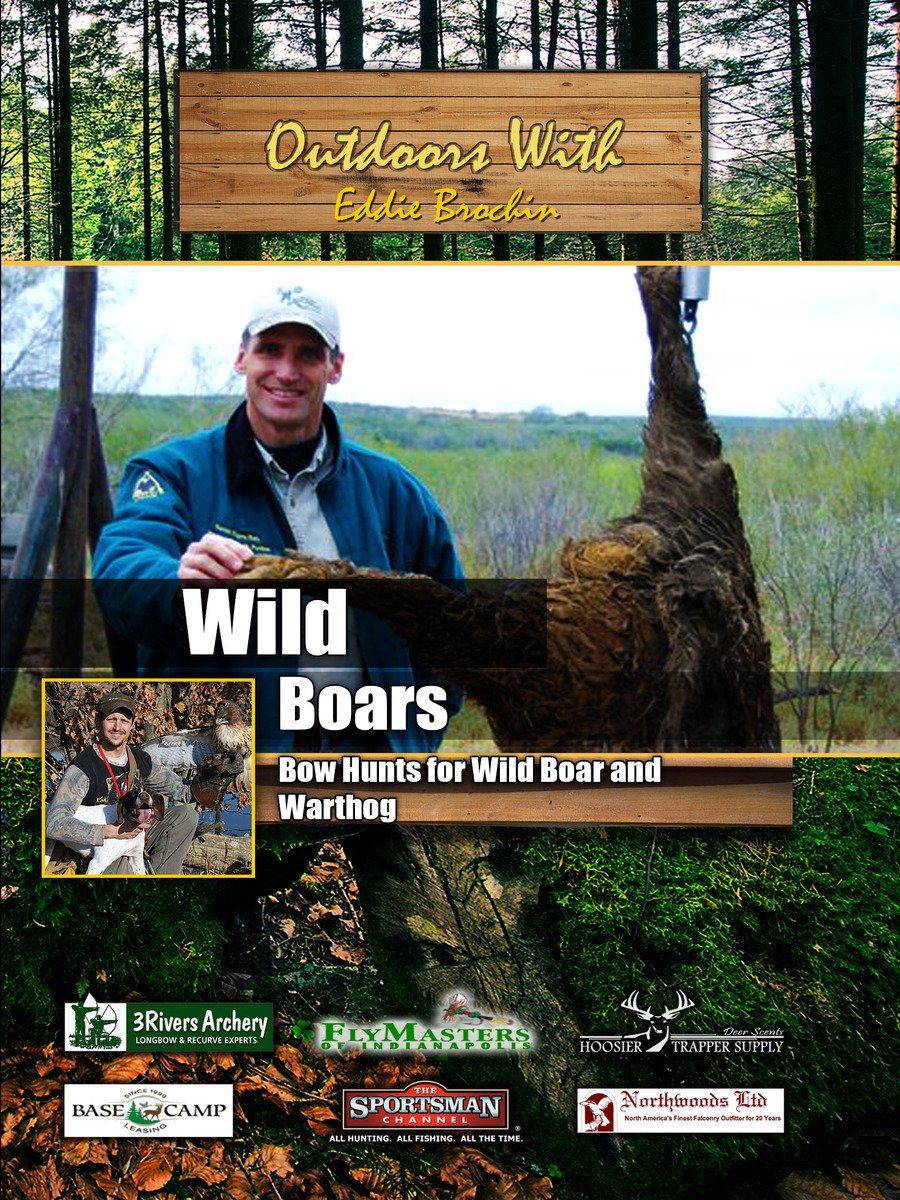 Outdoors with Eddie Brochin Wild Boar Bow Hunts for Wild Boar and Warthog on Amazon Prime Instant Video UK