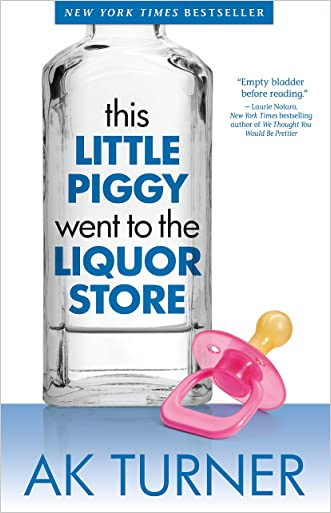 This Little Piggy Went to the Liquor Store (Tales of Imperfection Book 1)