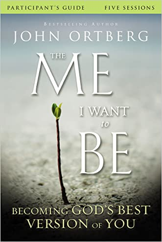The Me I Want to Be Participant's Guide: Becoming God's Best Version of You
