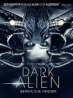 Dark Alien: Gef�hrliche Visionen