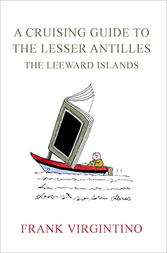 A Cruising Guide to the Lesser Antilles: The Leeward Islands