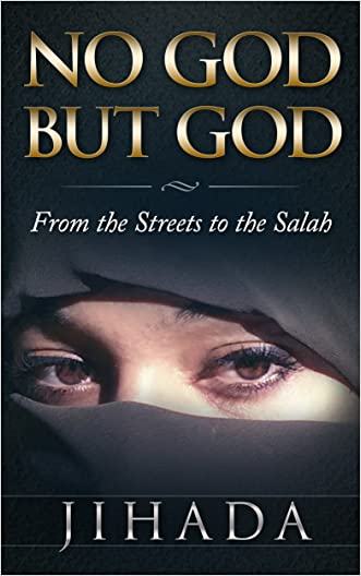 NO GOD BUT GOD: From the Streets to the Salah