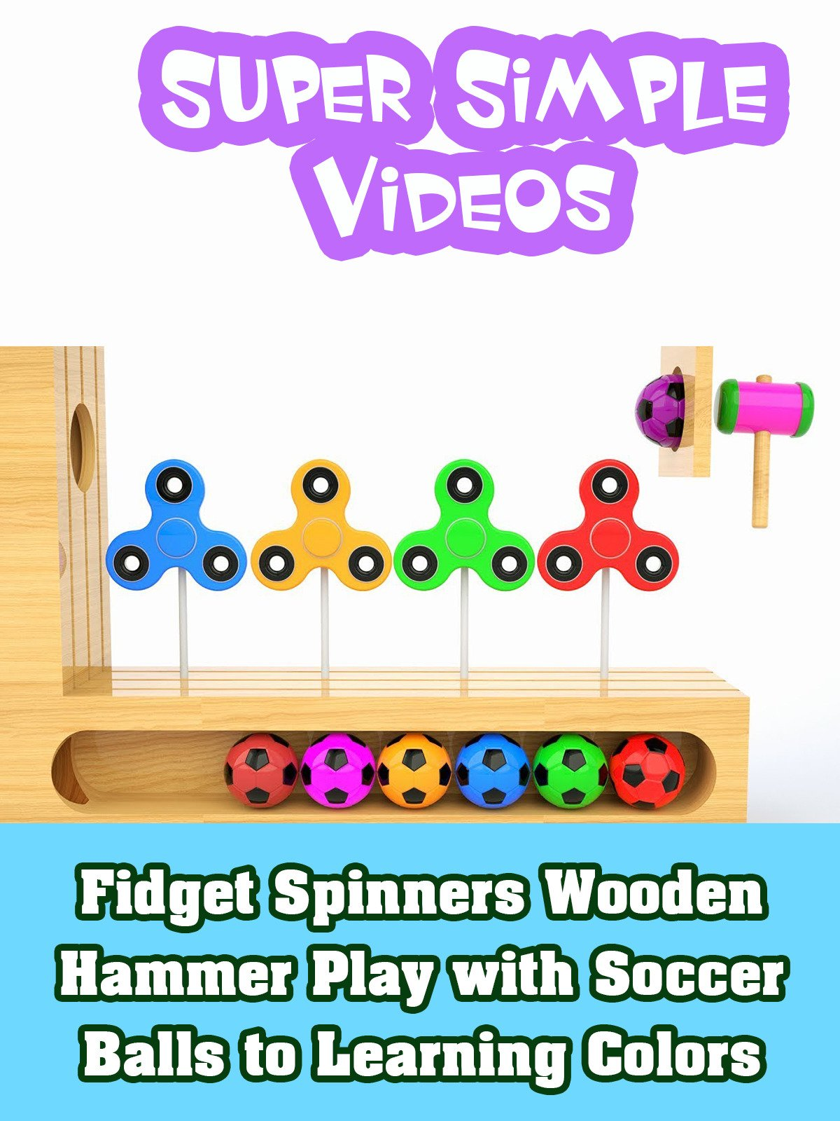 Fidget Spinners Wooden Hammer Play with Soccer Balls to Learning Colors