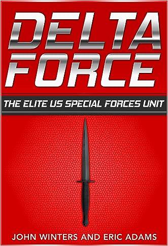 Delta Force:The Elite US Special Forces Unit: - (Delta Force,Special Operations,Special Forces)