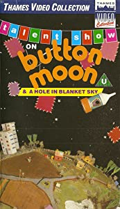 Button Moon Talent Show On Button Moon And A Hole In