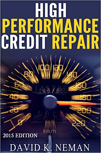 High Performance Credit Repair: Easily Fix Your Credit At Home (70+ Premium Dispute Letters Included)