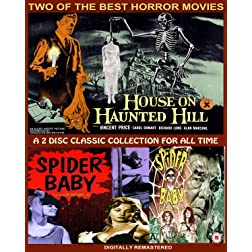 Two Horror Film Classics, House on Haunted Hill & Spider Baby