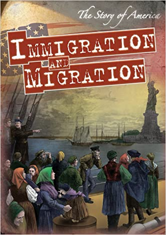 Immigration and Migration (The Story of America)