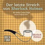 Der letzte Streich von Sherlock Holmes - H�rbuch Edition