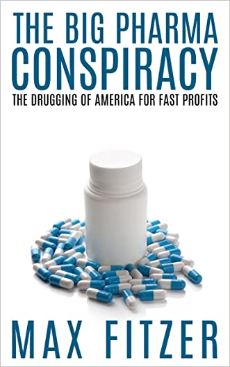 The Big Pharma Conspiracy: The Drugging Of America For Fast Profits