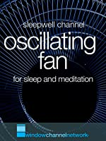 Oscillating Fan for Sleep and deep relaxation