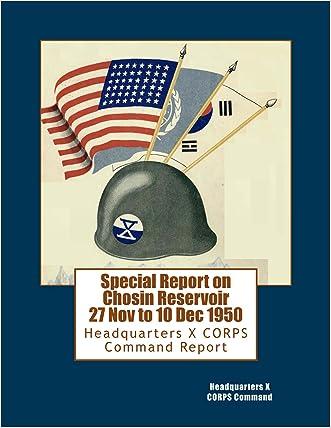 Special Report on Chosin Reservoir 27 Nov to 10 Dec 1950
