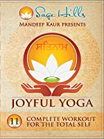 Joyful Yoga - #11 Complete Workout for the Total Self
