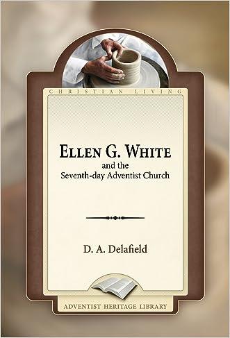 Ellen G. White and the Seventh-day Adventist Church