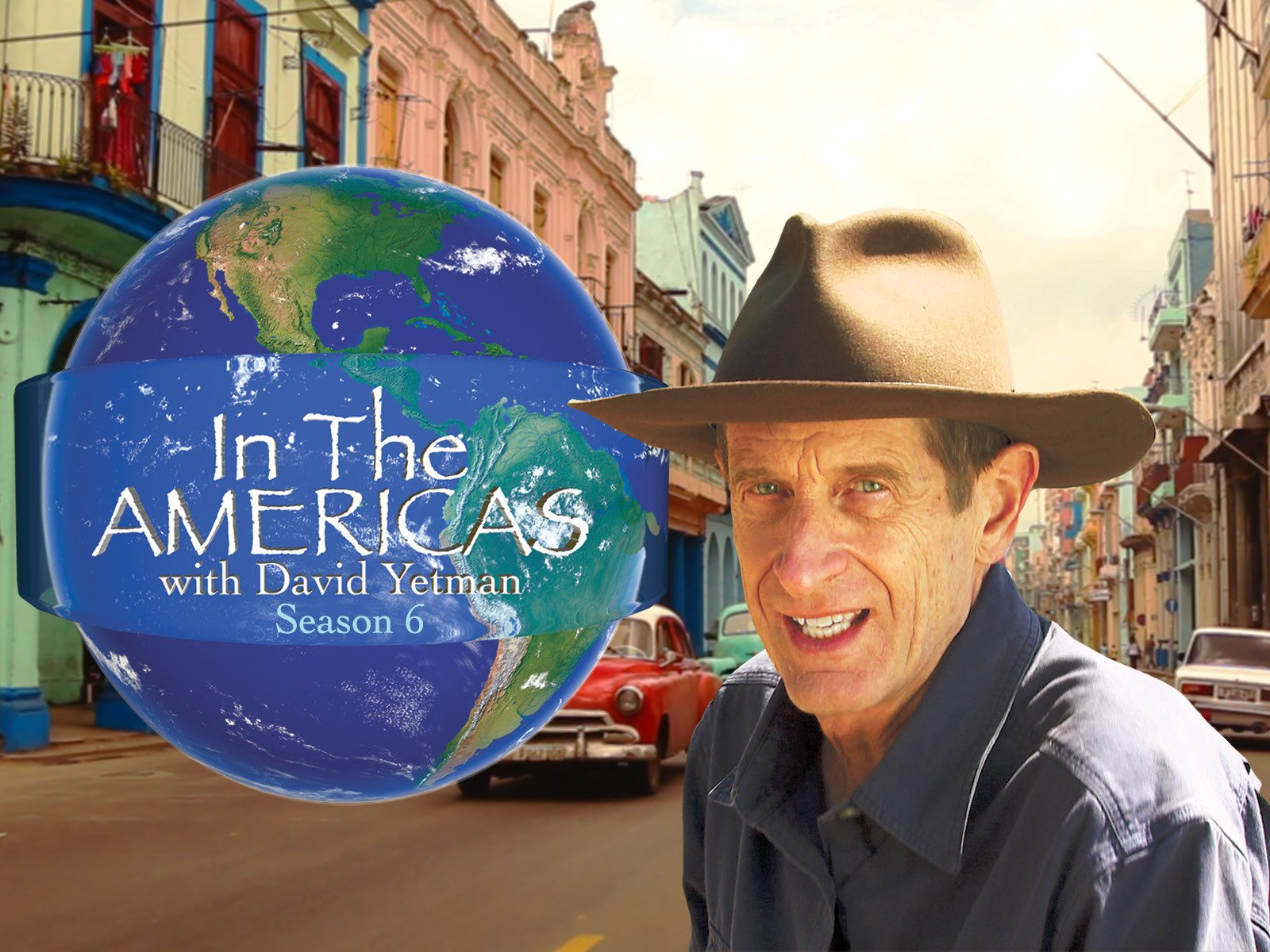 In the Americas with David Yetman - Season 6
