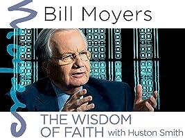 Bill Moyers: The Wisdom of Faith with Huston Smith Season 1