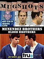 Mugshots: Menendez Brothers - Blood Brothers
