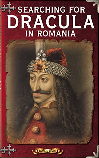 Searching For Dracula In Romania (Romania Explained To My Friends Abroad Book 4)