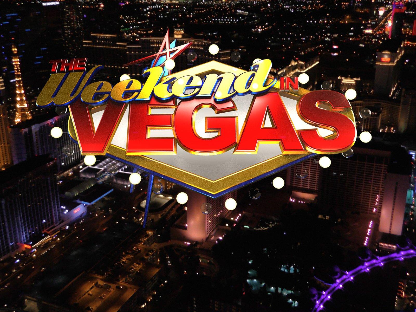 The Weekend in Vegas - Season 101