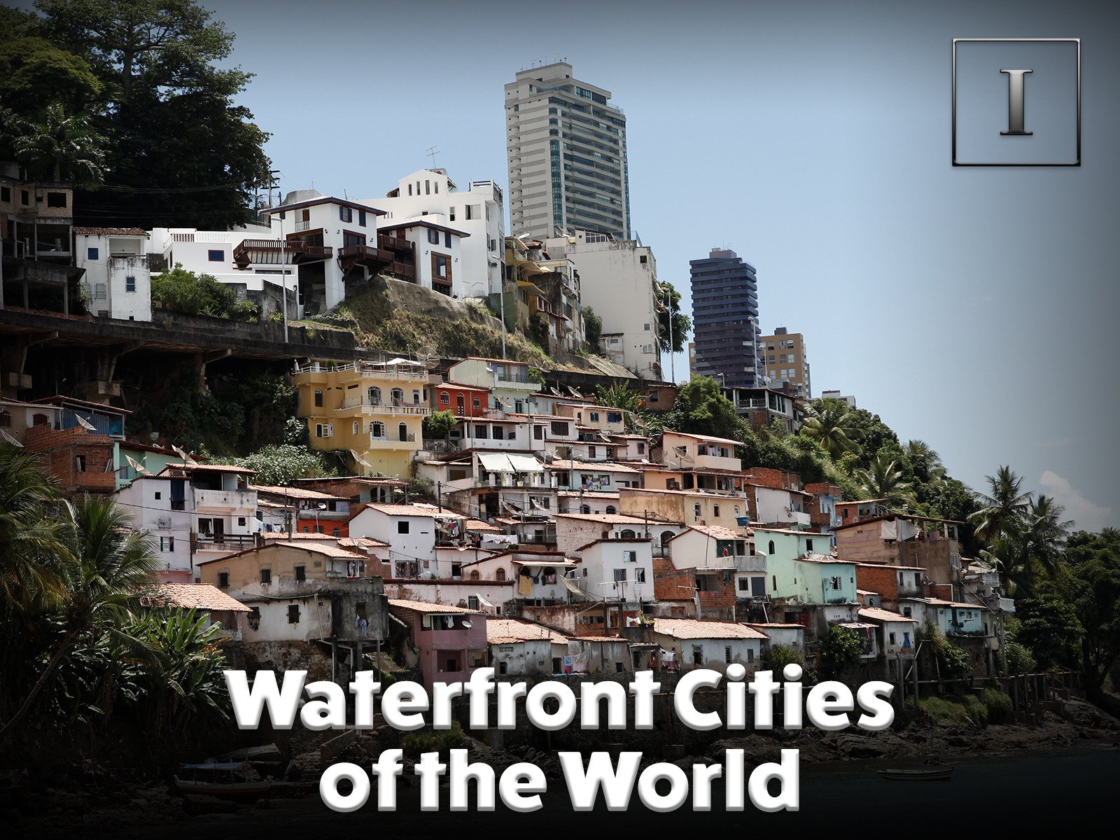 Waterfront Cities of the World - Season 2