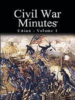 Civil War Minutes - Union Volume 1