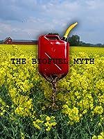 The Bio Fuel Myth
