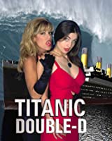 TITanic Double-D