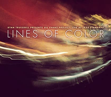 RYAN TRUESDELL Presents Gil Evans Project: Lines of Color
