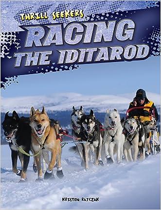 Racing the Iditarod (Thrill Seekers)