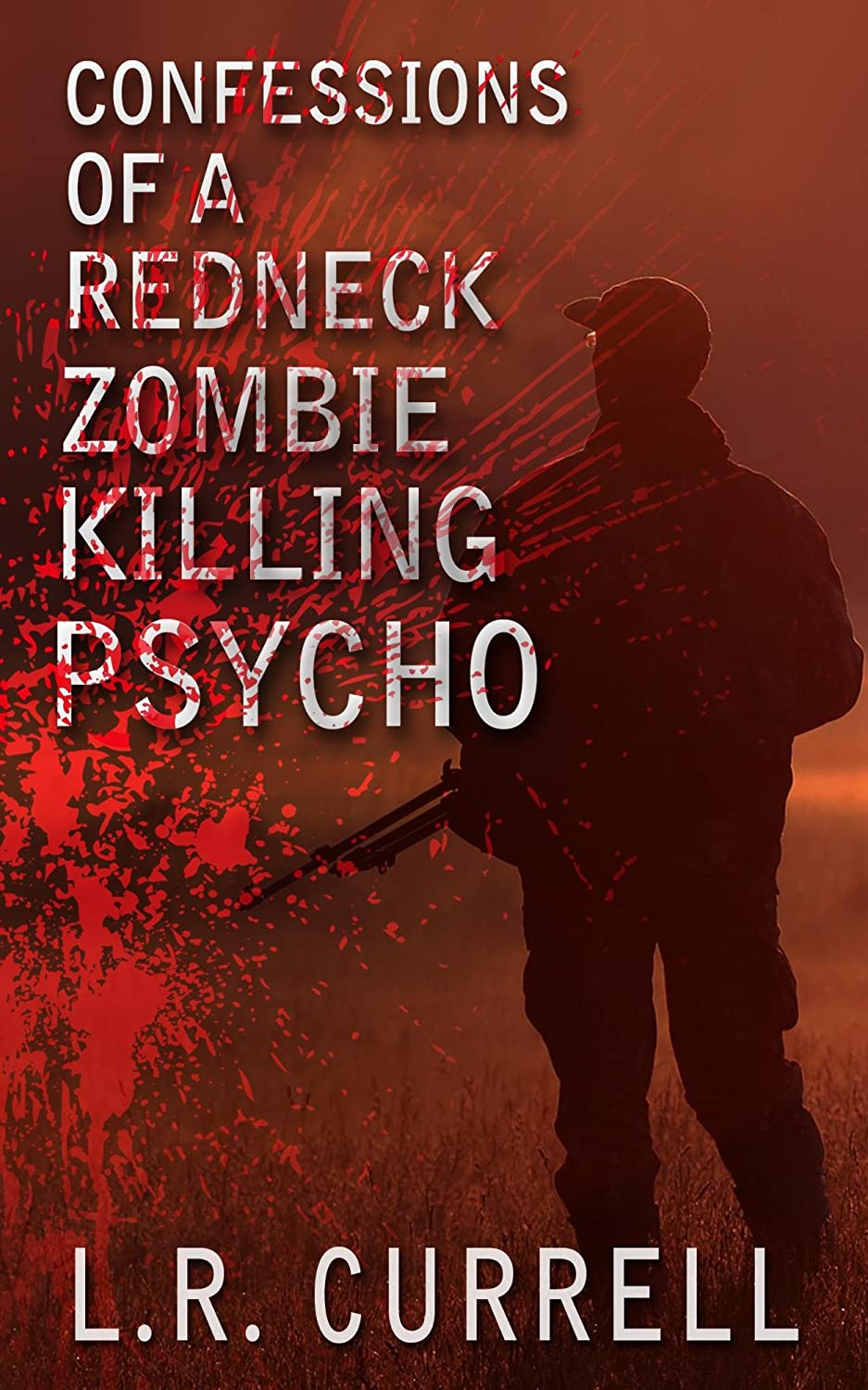 Confessions of a red neck zombie killing psycho