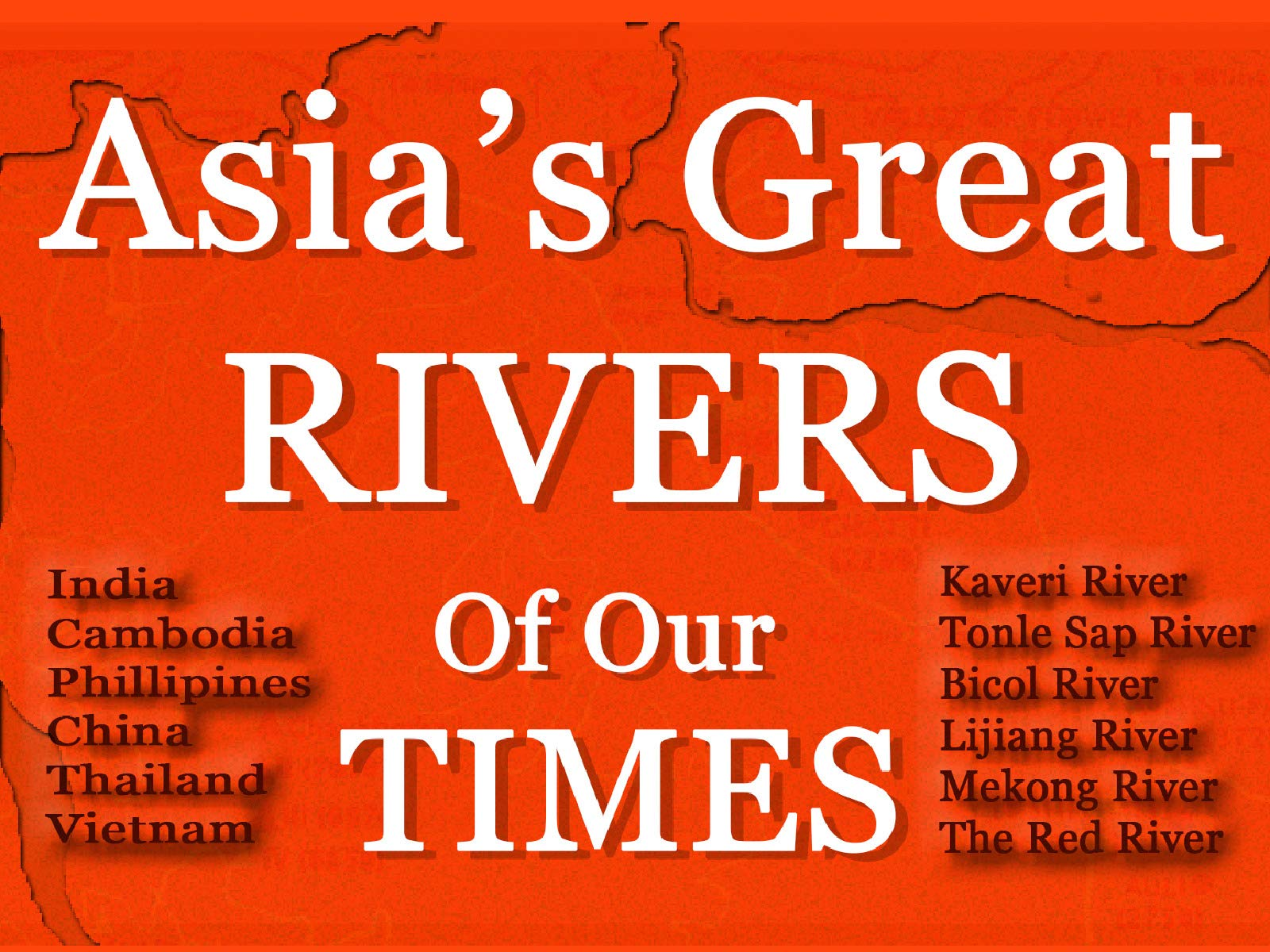 Asia's Great Rivers of Our Time - Season 1