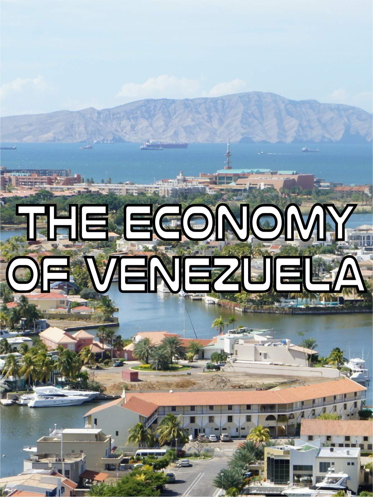 The Economy Of Venezuela on Amazon Prime Video UK