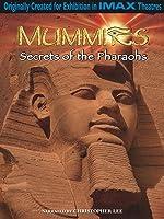 Mummies: Secrets of the Pharaohs (IMAX)