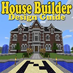 House Builder For Minecraft PE: Ultimate Interior Designs, Guide, Ideas, Projects & Tutorials!