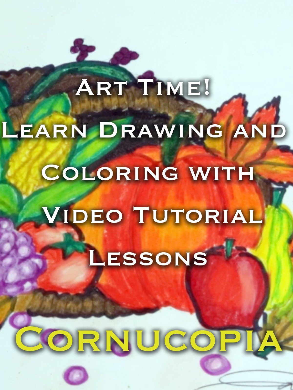 Art Time! Learn Drawing and Coloring with Video Tutorial Lessons Cornucopia