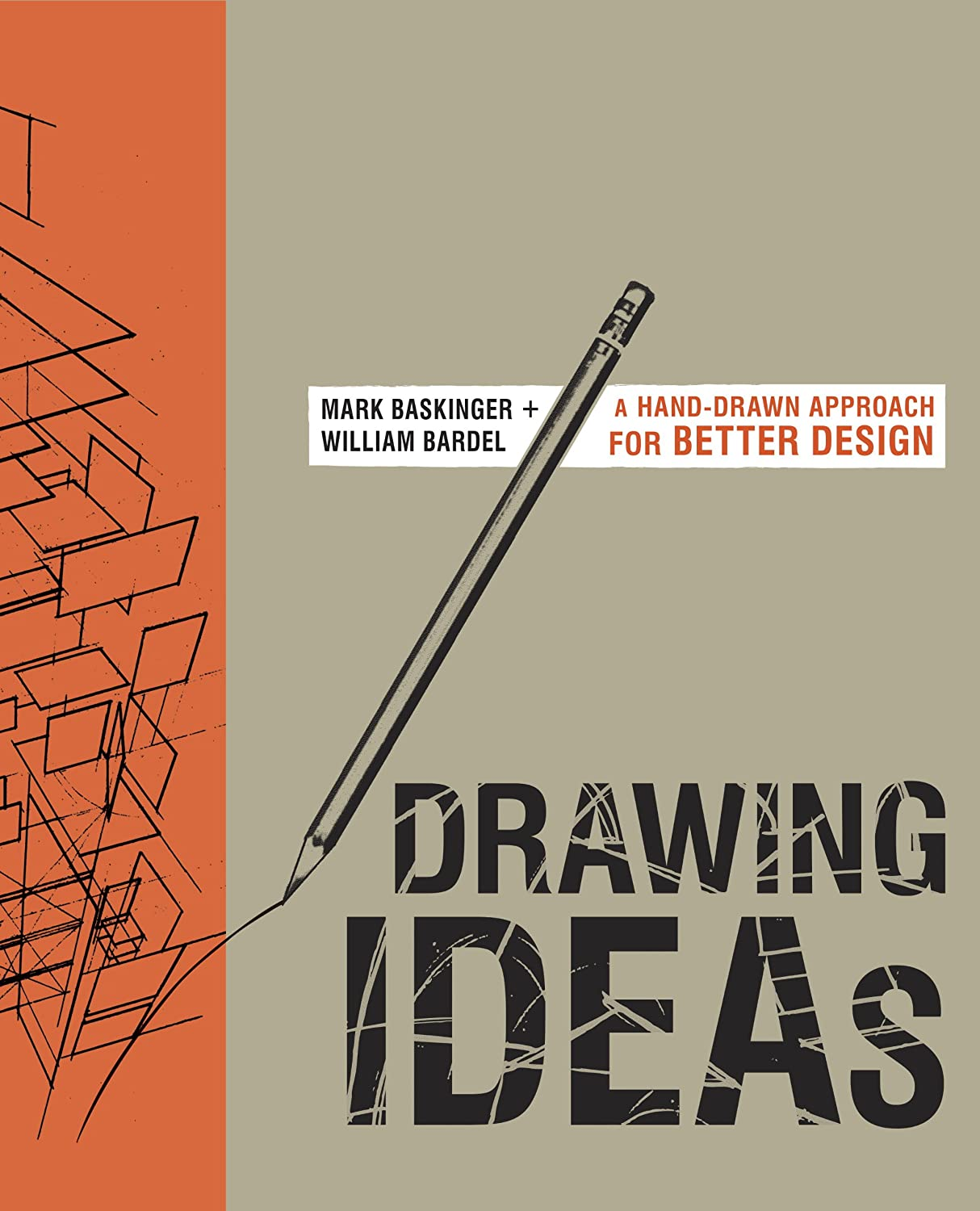 A Hand-Drawn Approach for Better Design - Mark Baskinger & William Bardel